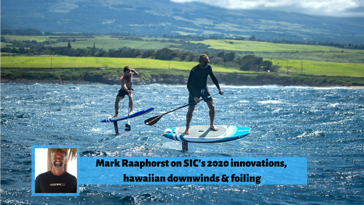 SIC Maui 2020: Mark Raaphorst's Quest for Speed … SUP Foiling included !