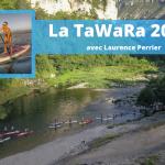 """Laurence Perrier et la Tarn Water Race 2020 : """"Pour l'ultra-endurance, l'aventure humaine et le cadre absolument magique"""""""