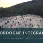 5 infos essentielles sur Dordogne Intégrale 2020 !