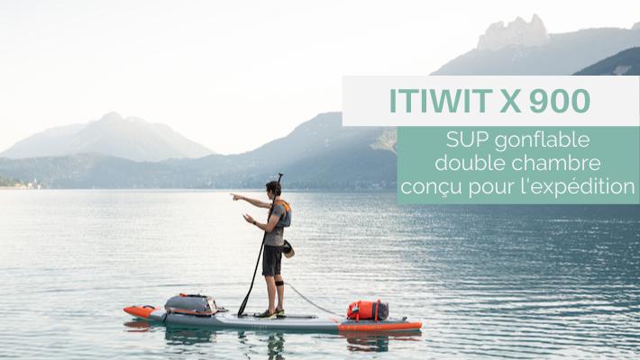 Expéditions en toute sécurité avec le nouveau SUP gonflable X900 d'ITIWIT!