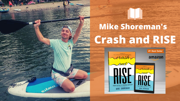 Crash and RISE, Mike Shoreman's inspirational journey already a best-selling book!