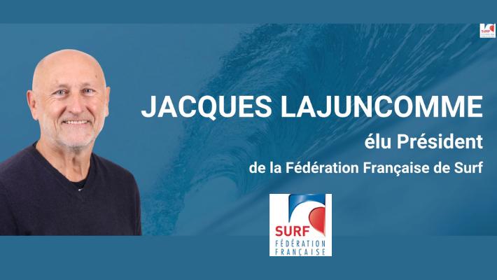 Jacques Lajuncomme, Nouveau Président de la Fédération Française de Surf