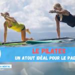 Le Pilates, un atout idéal pour le Stand Up Paddle