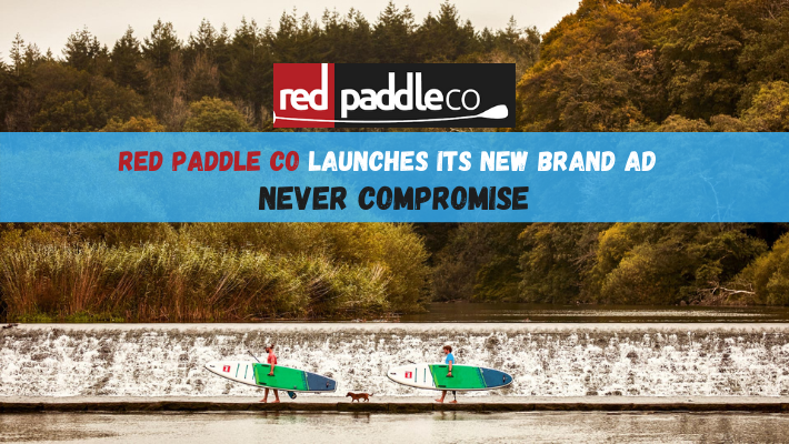 Red Paddle Co launches its new brand AD – Never Compromise