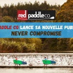 "Red Paddle Co lance sa nouvelle publicité ""Never Compromise"""