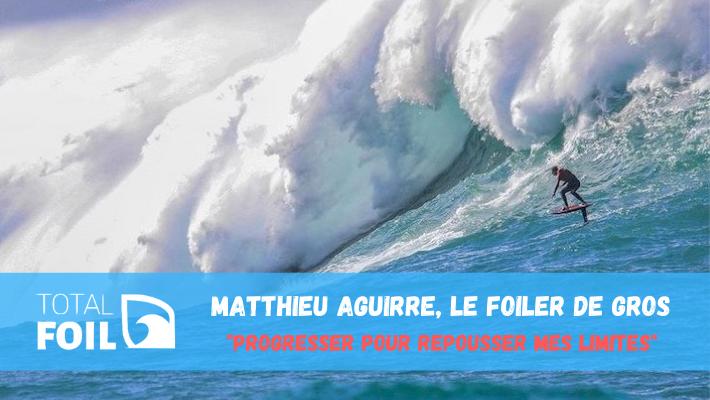 """Matthieu Aguirre, le foiler de gros qui vise """"toujours plus haut, plus vite, plus radical, plus gros"""""""