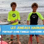 Les jumeaux HAUMANI – Portrait d'une famille tahitienne de waterman