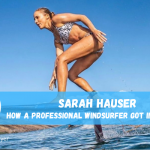 Sarah Hauser – From Pro Windsurfing to Wing Foiling!