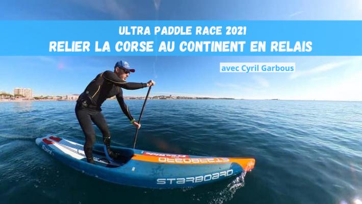 """Cyril Garbous : """"L'Ultra Paddle Race c'est le Paddle Raid version compétition!"""""""