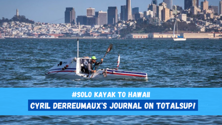 Solo Kayak to Hawaii – Follow Cyril Derreumaux's Pacific crossing day by day