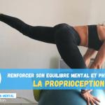 La proprioception – Renforcer son équilibre musculaire et mental