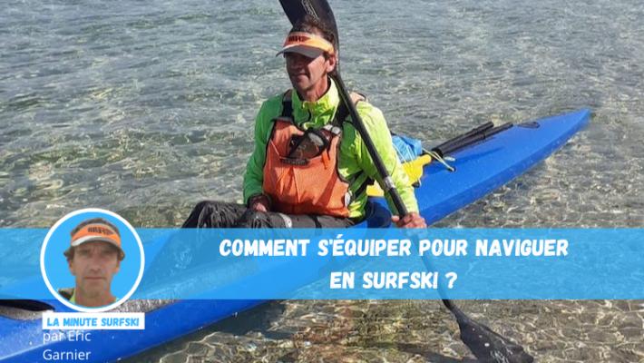 Comment s'équiper pour naviguer en Surfski ?