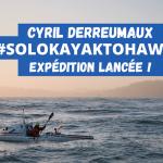 La traversée du Pacifique en solitaire de Cyril Derreumaux est lancée !