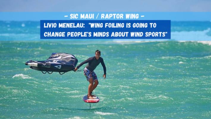 Livio Menelau and the SIC Maui Raptor Wing, a Love Story