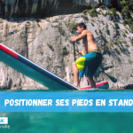 Comment positionner ses pieds en Stand Up Paddle