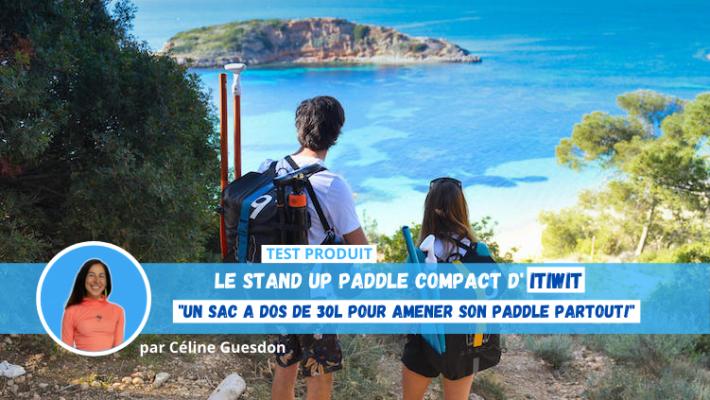 Le Stand Up Paddle Compact d'Itiwit Testé par Céline Guesdon !